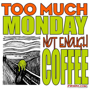 Too much monday scraps Too much monday graphics Too much monday images Too much monday pics Too much monday photos Too much monday greetings Too much monday ecards Too much monday wishes Too much monday animations